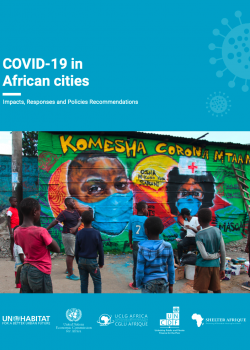 COVID-19 in African cities Impacts, Responses and Policies Recommendations